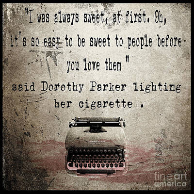 Quotation Painting - Said Dorothy Parker by Cinema Photography
