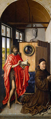 Dutch Painting - Saint John The Baptist And The Franciscan Heinrich Von Werl by Robert Campin