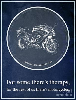 2016 Kawasaki Ninja 1000 Abs - For Some There's Therapy Print by Pablo Franchi