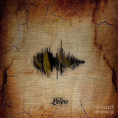 Poster Mixed Media - Believe Recorded Soundwave Collection by Marvin Blaine