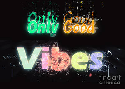 Vibrating Digital Art - Only Good Vibes by Humorous Quotes