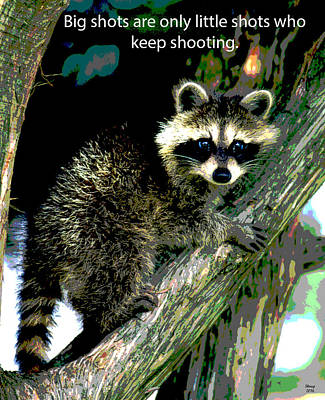 Raccoon Mixed Media - Motivational Quotes by Charles Shoup