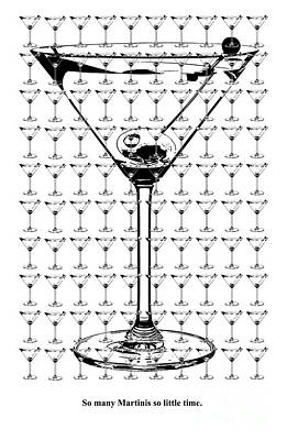 Martini Photograph - So Many Martinis So Little Time by Jon Neidert