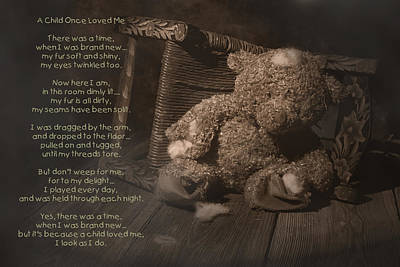 Teddy Bear Photograph - A Child Once Loved Me Poem by Tom Mc Nemar
