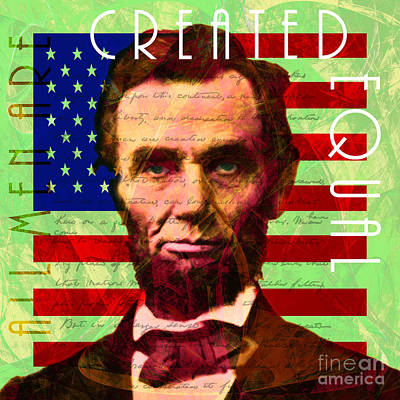 Rights Of Man Digital Art - Abraham Lincoln Gettysburg Address All Men Are Created Equal 20140211p68 by Home Decor