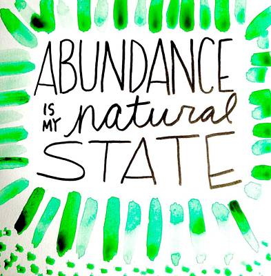 Abundance Is My Natural State Print by Tiny Affirmations