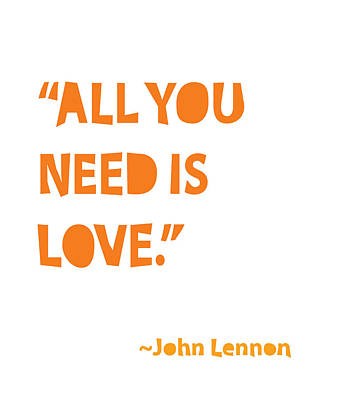 All You Need Is Love Print by Cindy Greenbean
