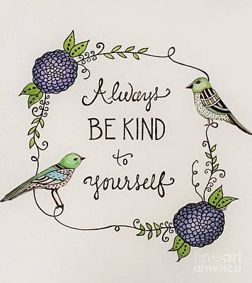 Uplifting Drawing - Always Be Kind To Yourself by Elizabeth Robinette Tyndall