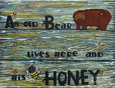 Painting - An Old Bear Lives Here And His Honey by Barbara Griffin