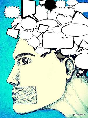 Anything You Say And Think Will Be Used Against You Print by Paulo Zerbato