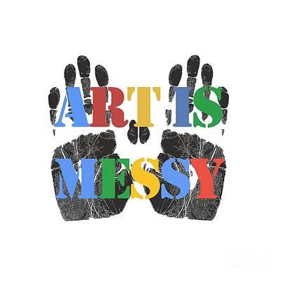 Art Is Messy Print by Edward Fielding