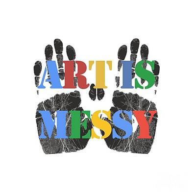 T-shirt Designs Drawing - Art Is Messy by Edward Fielding