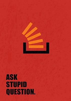 Question Digital Art - Ask Stupid Question Inspirational Quotes Poster by Lab No 4
