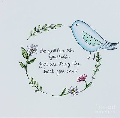 Bird Painting - Be Gentle With Yourself by Elizabeth Robinette Tyndall