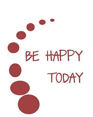 Positive Attitude Digital Art - Be Happy Today In Red by Georgia Fowler