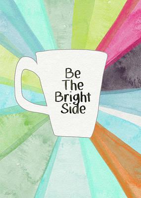 Be The Bright Side Mug- Art By Linda Woods Print by Linda Woods