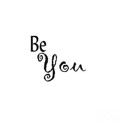 Authentic Inspiration Digital Art - Be You by Kerri Mortenson