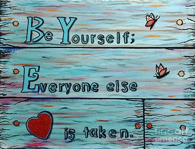 Painting - Be Yourself  Everyone Else Is Taken by Barbara Griffin