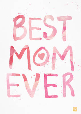 Best Mom Ever- Greeting Card Print by Linda Woods