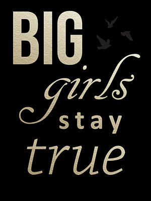 Girl Digital Art - Big Girls Stay True by Jurq Studio