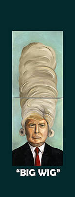 Parody Painting - Big Wig With Lettering by Leah Saulnier The Painting Maniac