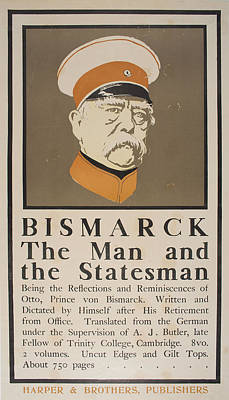 Bismarck The Man And The Statesman 1899 Print by Celestial Images