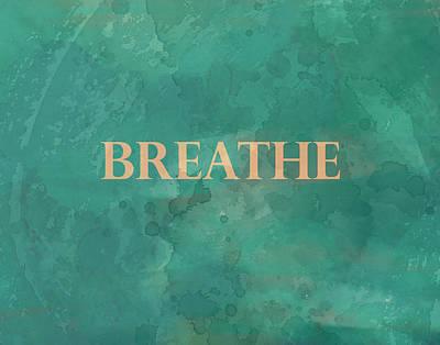 Inspirational Digital Art - Breathe by Ann Powell