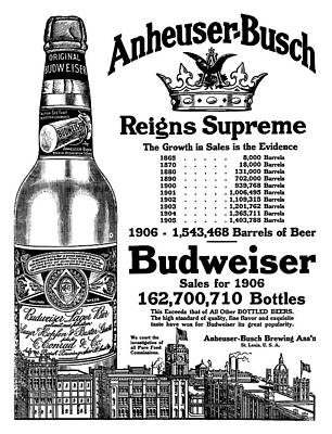 Budweiser Beer Photograph - Budweiser Reigns Supreme  1906 by Daniel Hagerman