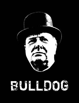 Politician Mixed Media - Bulldog - Winston Churchill by War Is Hell Store