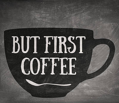 But First Coffee Print by Taylan Soyturk