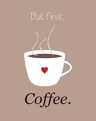 But First Coffee White Mug Print by Christina Steward
