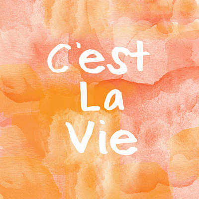 Orange Painting - C'est La Vie by Linda Woods