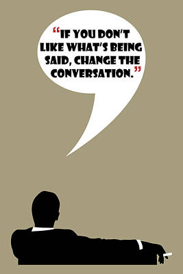Cigarette Ads Painting - Change The Conversation - Mad Men Poster Don Draper Quote by Beautify My Walls