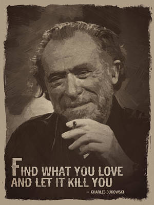 Charles Bukowski Quote Print by Afterdarkness