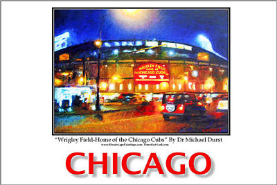 Wrigley Field Mixed Media - Chicago Poster Of Wrigley Field-home Of The Chicago Cubs by Michael Durst