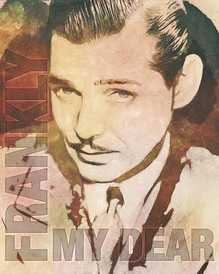Digital Art - Clark Gable - Frankly, My Dear by Darlanne