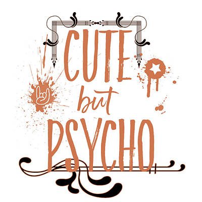 Manic Digital Art - Cute But Psycho by Melanie Viola