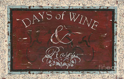 Days Of Wine And Roses Print by Debbie DeWitt