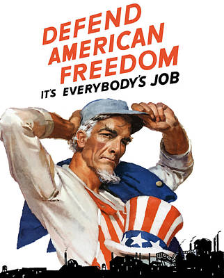 America Mixed Media - Defend American Freedom It's Everybody's Job by War Is Hell Store