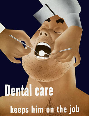 Health Care Painting - Dental Care Keeps Him On The Job by War Is Hell Store
