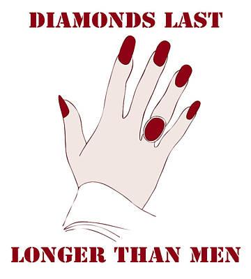 Diamonds Last Longer Than Men Print by Frank Tschakert
