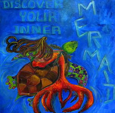 Ocean Turtle Painting - Discover Your Inner Mermaid by Patti Schermerhorn