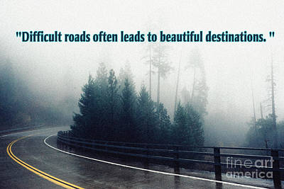 Blessings Drawing - Difficult Roads Often Leads To Beautiful Destinations by Celestial Images