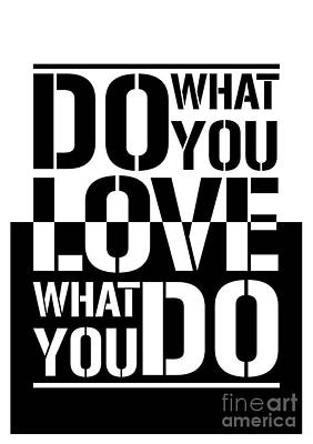 Do What You Love What You Do Print by Stefano Senise