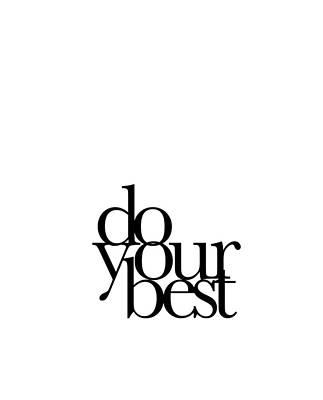 Inspirational Digital Art - Do Your Best by Cortney Herron