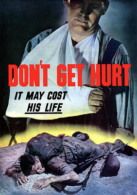 Don't Get Hurt It May Cost His Life Print by War Is Hell Store