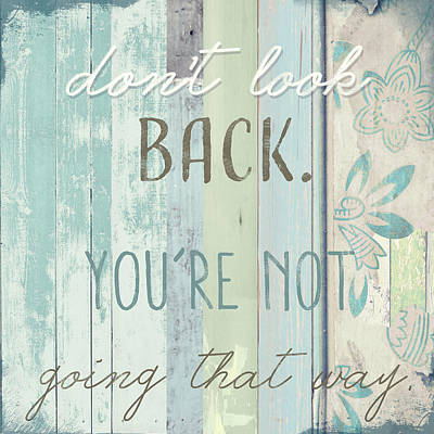Inspirational Painting - Don't Look Back  by Mindy Sommers