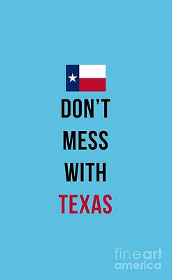 Flag Drawing - Don't Mess With Texas Tee Blue by Edward Fielding
