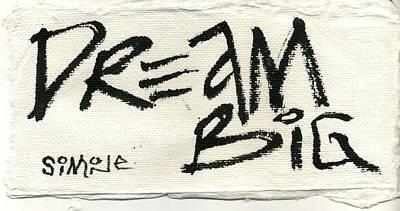 Dream Big Original by Simone Frank