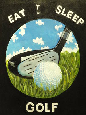 Eat Sleep Golf Original by Charles Vaughn